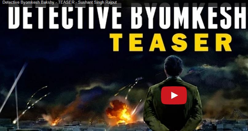 Detective, Byomkesh Bakshy, Film, Expect The Unexpected, Watch Video