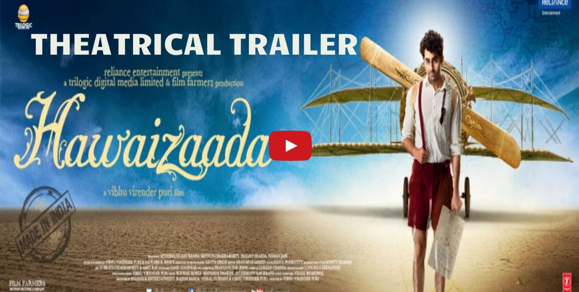 Official Theatrical Trailer, Hawaizaada, Ayushmann Khurrana, Pallavi Sharda