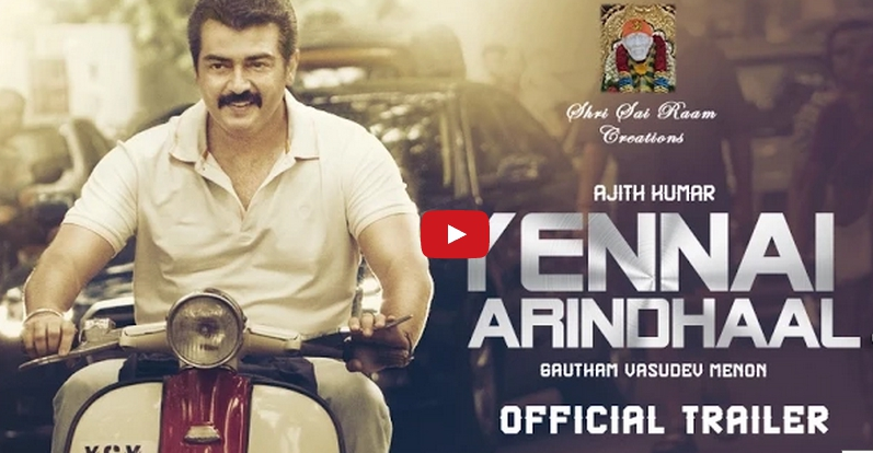 Ajith, Yennai Arindhaal, official trailer, Youtube