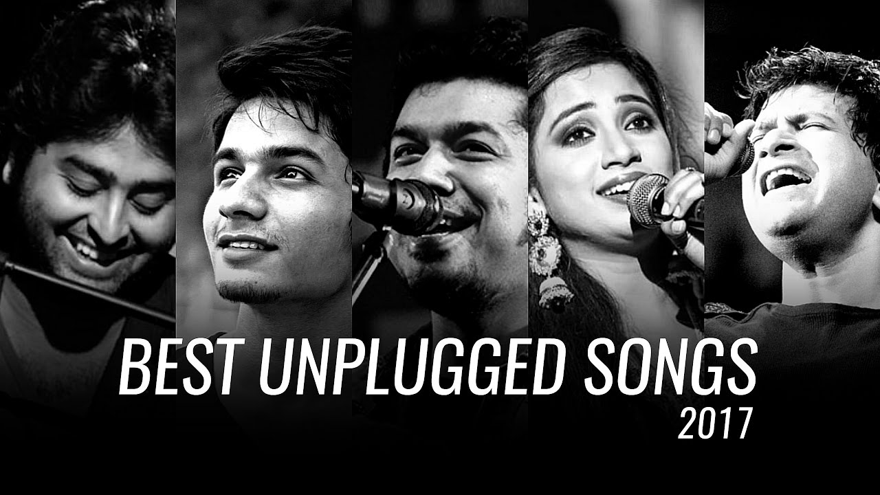 best unplugged songs of 2017 bol
