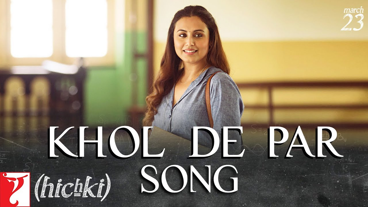 khol de par from hichki will dri