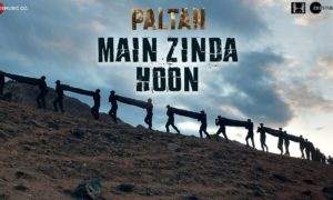 paltans new song main zinda hoon