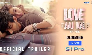official trailer love aaj kal
