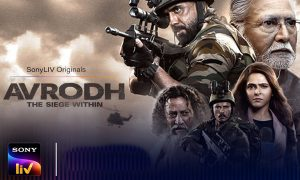 Sony Liv, Avrodh trailer, webseries, surgical strike, BollywoodDhamaka