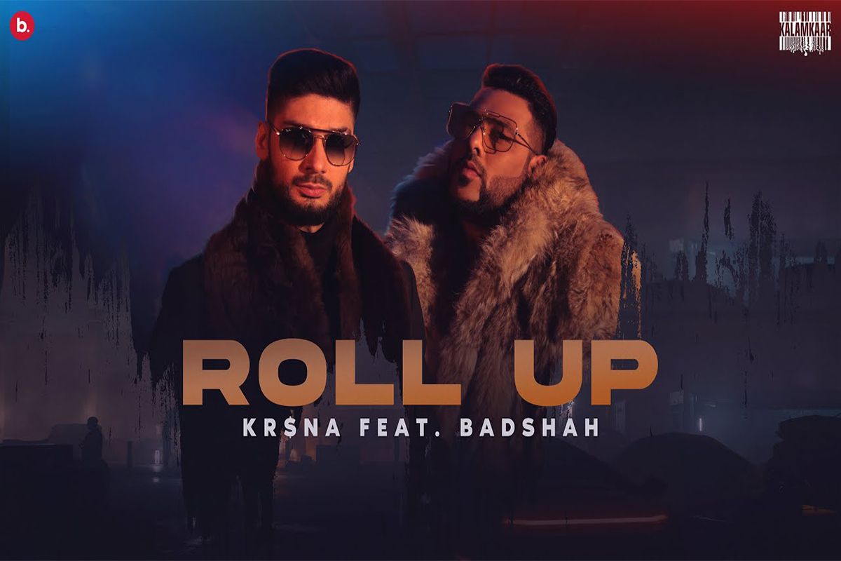 Roll Up, Badshah, KRSNA