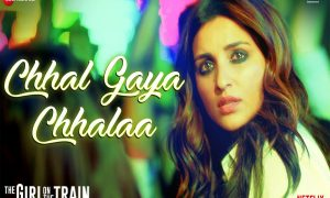 Chhal Gaya Chhalaa: New song from The Girl On The Train out now!