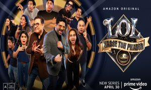Lol - Hasse Toh Phasse, Amazon Prime Video